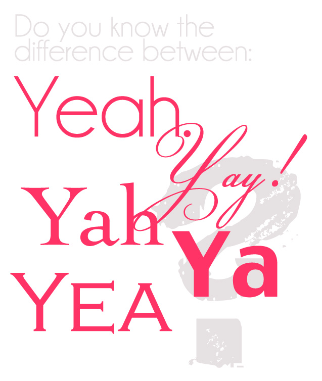 Do you know the difference between yeah, yay, yah, ya and yea?
