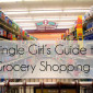 No I Will Not Buy in Bulk … Grocery Shopping Tips For One