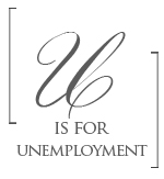 U is for Unemployment | genpink