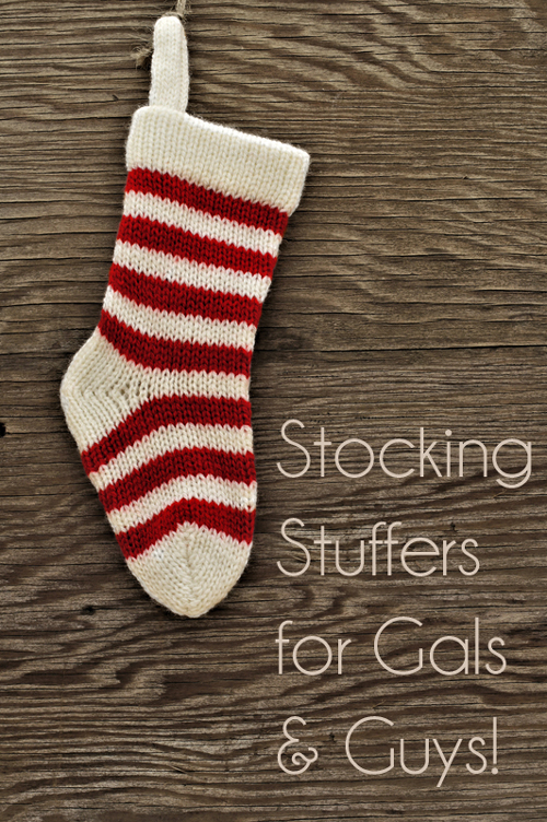 Stocking stuffer ideas for gals & guys