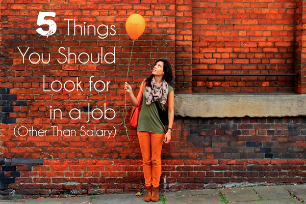 5 Things You Should Look for in a Job (Other Than Salary) | Genpink
