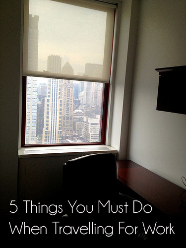 5 Things You Must Do When Travelling For Work | Genpink