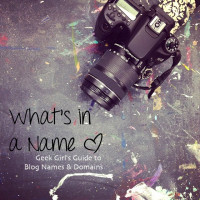 What's in a Name | Geek Girl's Guide to Blog Names and Domains